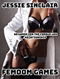 Femdom Games: 60 Games For The Female Led Relationship (English Edition)