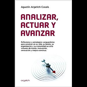 Analizar, Actuar y Avanzar: Reflexiones y estrategias vanguardistas para construir en su vida, su familia, su…
