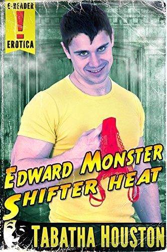 Edward Monster (Pulp Friction Supernatural Romance): Shifter Heat