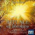 Rituale im Jahreskreis: Meditationen für Körper, Seele und Erde Hörbuch von Roswitha Stark Gesprochen von: Verena Rendtorff