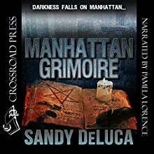 Manhattan Grimoire Audiobook by Sandy DeLuca Narrated by Pamela Lorence