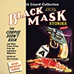 Black Mask 9: The Corpse Didn't Kick: And Other Crime Fiction from the Legendary Magazine | Otto Penzler (editor),Whitman Chambers,Milton K. Ozaki,Raymond Chandler,Norbert Davis,Ray Cummings,Steve Fisher,Frank Gruber