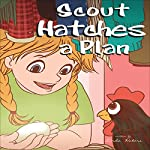 Scout Hatches a Plan | Linda Waters