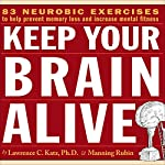 Keep Your Brain Alive: Neurobic Exercises to Help Prevent Memory Loss and Increase Mental Fitness | Lawrence Katz,Manning Rubin