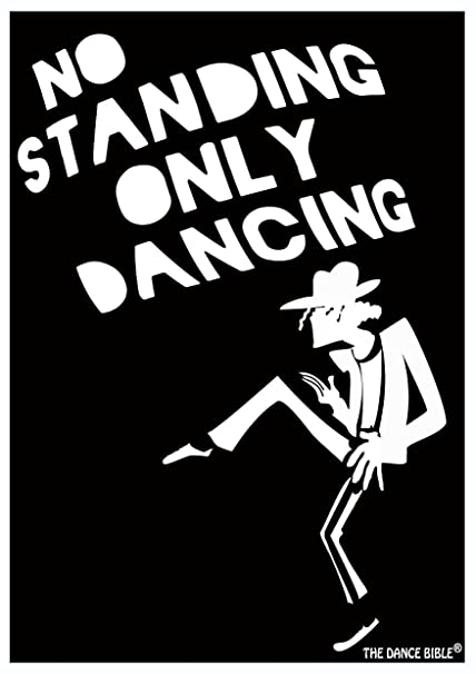 No Standing Only Dancing - A3 Size Dance Poster | Wall Poster | Funny  Posters | Dance Quotes | Inspirational Motivational Funny Quotes | Creative