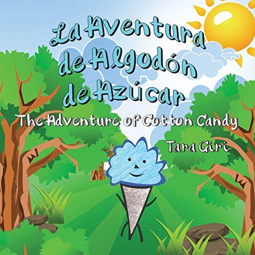 La Aventura de Algodón de Azúcar: The Adventure of Cotton Candy (English Edition)