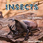 101 Amazing Facts About Insects: ...and Other Arthropods | Jack Goldstein
