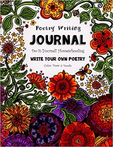 Poetry writing journal color draw doodle do it yourself poetry writing journal color draw doodle do it yourself homeschooling sarah janisse brown 9781530966400 amazon books solutioingenieria Image collections