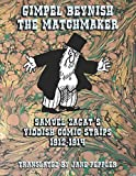 Gimpel Beynish the Matchmaker: Samuel Zagat's Yiddish Comic Strips 1912-1914 (Yiddish Edition)