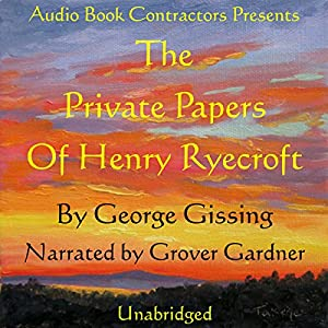 The Private Papers of Henry Ryecroft Audiobook