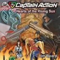 Captain Action - Hearts of the Rising Sun Audiobook by Jim Beard Narrated by Fred Wolinsky