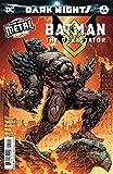 DARK NIGHTS BATMAN THE DEVASTATOR #1 SECOND PRINTING