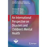 An International Perspective on Disasters and Children's Mental Health (Integrating...