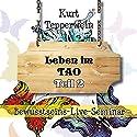 Leben im Tao: Teil 2 (Bewusstseins-Live-Seminar) Hörbuch von Kurt Tepperwein Gesprochen von: Kurt Tepperwein