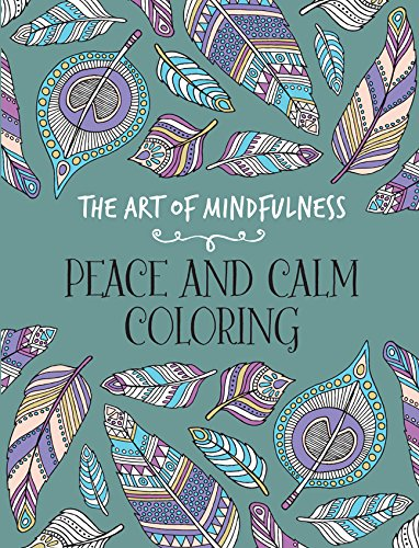 The Art of Mindfulness: Peace and Calm Coloring