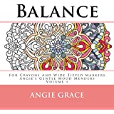 Balance - For Crayons And Wide Tipped Markers: Angie's Gentle Mood Menders - Volume 1