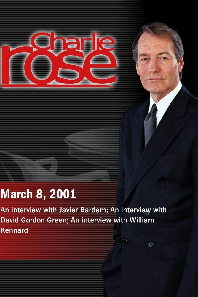 Charlie Rose with Javier Bardem; David Gordon Green; William Kennard (March 8, 2001)