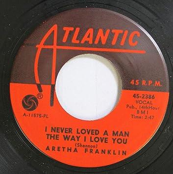 Aretha Franklin Aretha Franklin 45 Rpm I Never Loved A Man The
