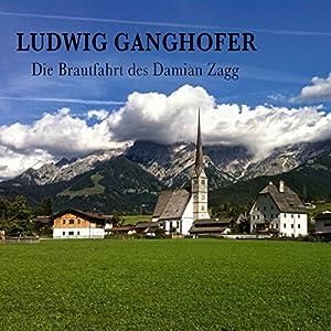 Die Brautfahrt des Damian Zagg Hörbuch