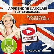 Apprendre l'Anglais - Écoute Facile - Lecture Facile - Texte Parallèle Cours Audio No. 2 [Learn English - Easy Listening - Easy Reading - Parallel Text Audio Course No. 2]: Lire et Écouter des Livres en Anglais   Polyglot Planet
