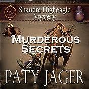Murderous Secrets: A Shandra Higheagle Mystery (Volume 4) | Paty Jager