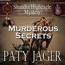 Murderous Secrets: A Shandra Higheagle Mystery (Volume 4) Audiobook by Paty Jager Narrated by Ann M. Thompson