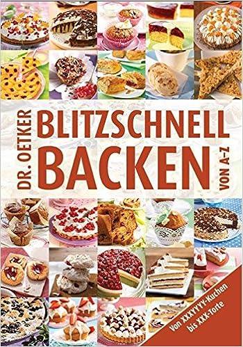 Blitzschnell Backen Von A Z A Z Reihe Amazon De Dr Oetker Bucher