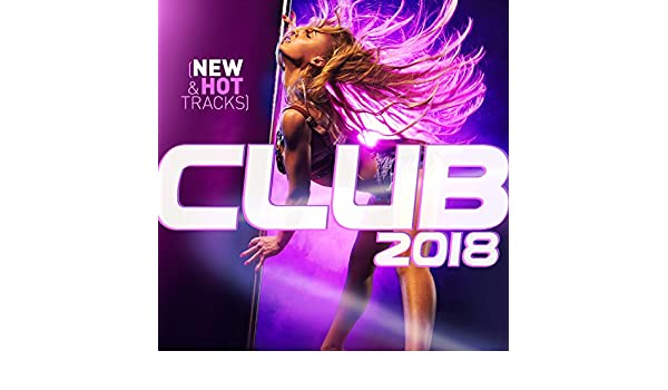 Club 2018 (New & Hot Hits) by Various artists on Amazon ...