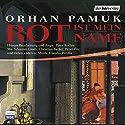 Rot ist mein Name Hörspiel von Orhan Pamuk Gesprochen von: Sylvester Groth, Matthias Haase, Christian Berkel