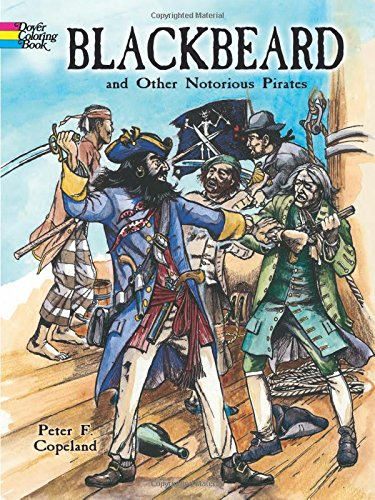 Blackbeard and Other Notorious Pirates Coloring Book (Dover History Coloring Book) -