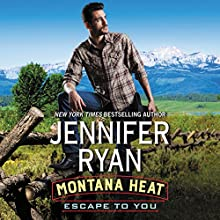 Montana Heat: Escape to You: A Montana Heat Novel Audiobook by Jennifer Ryan Narrated by Coleen Marlo