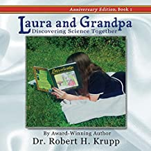 Laura and Grandpa: Discovering Science Together: Anniversary Edition, Book 1