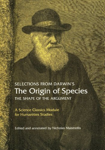 Selections from Darwin's The Origin of Species: The shape of the argument (Science Classics Module for Humanities Studies) by Charles Darwin (2009-04-01)