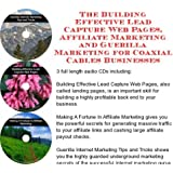 The Guerilla Marketing, Building Effective Lead Capture Web Pages, Affiliate Marketing for Coaxial Cables Businesses