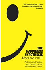 The Happiness Hypothesis: Putting Ancient Wisdom and Philosophy to the Test of Modern Science Paperback