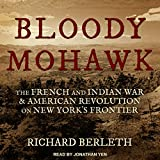 #8: Bloody Mohawk: The French and Indian War & American Revolution on New York's Frontier