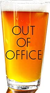 De La Mar- OUT OF OFFICE Pint Glass - Beer Glass Is Perfect For Retirement Gifts Makes a Great Gag Gift For Vacation Cup
