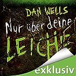 Nur über deine Leiche (Serienkiller 5) | Dan Wells