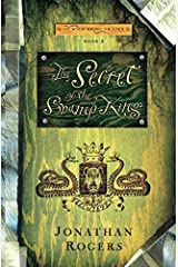 The Secret of the Swamp King (Wilderking Trilogy) by Jonathan Rogers (2014-02-19) Paperback