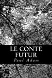 Le Conte Futur, Paul Adam, 1480168688