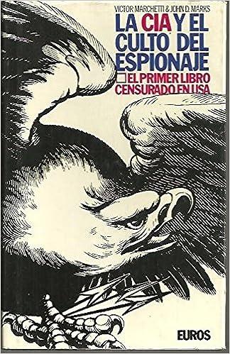 La CIA y el culto del espionaje - John D. Marks y Víctor Marchetti - formatos epub y pdf 61wOSad7a-L._SX322_BO1,204,203,200_