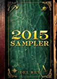 Del Rey and Bantam Books 2015 Sampler: Excerpts from Upcoming and Current Titles