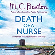 Hamish Macbeth: Death of a Nurse: Hamish Macbeth, Book 31 Audiobook by M. C. Beaton Narrated by David Monteath