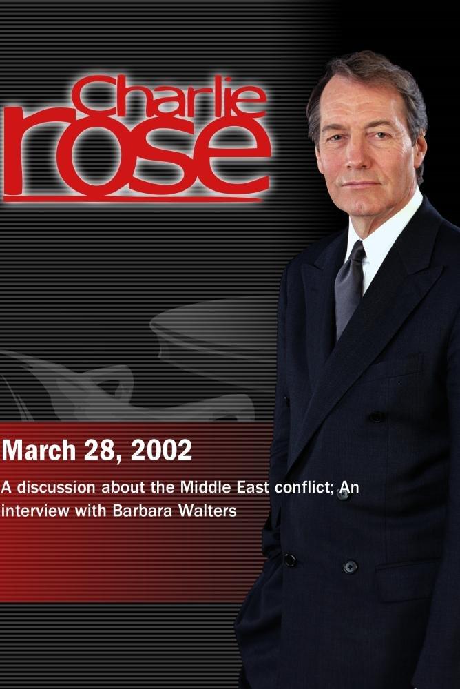 Charlie Rose with Ehud Barak & Hisham Melham; Barbara Walters (March 28, 2002)