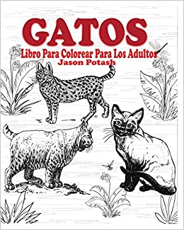 Gatos Libro Para Colorear Para Los Adultos: Amazon.es: Jason Potash: Libros