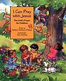I Can Pray with Jesus, Debbie Trafton O'Neal, 080663328X