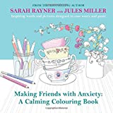 Making Friends with Anxiety: A Calming Colouring Book
