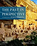 The Past in Perspective : An Introduction to Human Prehistory, Feder, Kenneth L., 0199950733