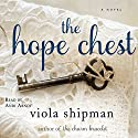 The Hope Chest: A Novel Audiobook by Viola Shipman Narrated by Andi Arndt