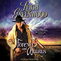 Forever and Always: A Cactus Creek Novel Audiobook by Leigh Greenwood Narrated by Devon Sorvari